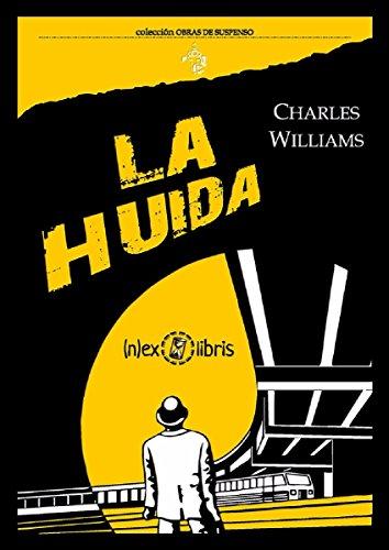 LA HUIDA. CHARLES WILLIAMS.