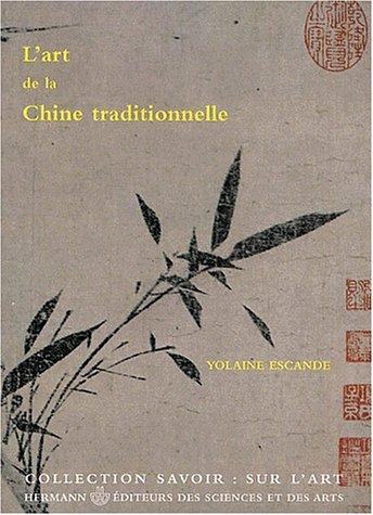 L'Art de la Chine traditionnelle par Yolaine Escande