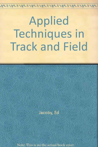 Applied Techniques in Track and Field por Ed Jacoby