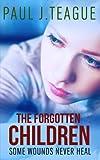 The Forgotten Children: Volume 3 (Don't Tell Meg Trilogy)