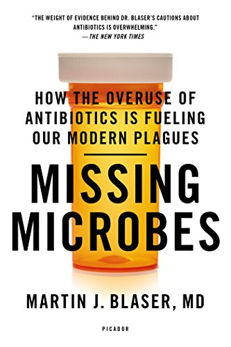 Missing Microbes How The Overuse Of Antibiotics Is Fueling Our