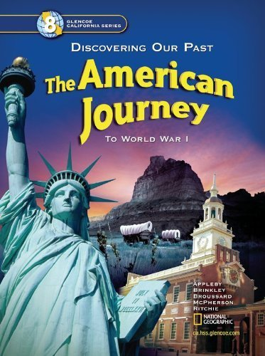 The American Journey California Student Edition by Joyce Appleby Published by Glencoe/McGraw-Hill (2005) Hardcover