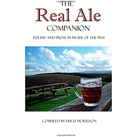The Real Ale Companion: Poetry and Prose in Praise of the Pint