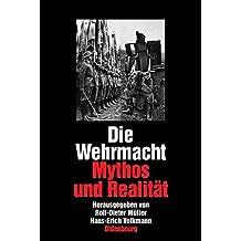 Die Wehrmacht: Mythos und Realität. Sonderausgabe