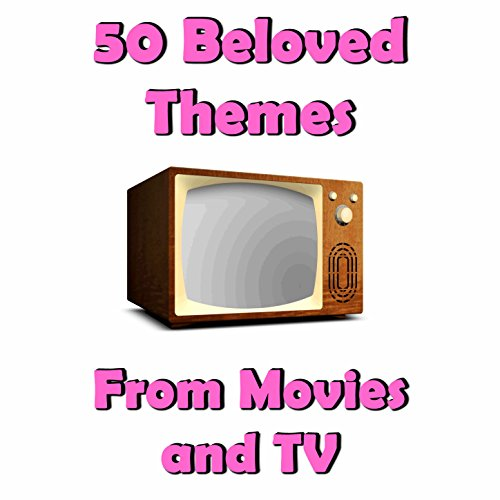50 Beloved Themes from Movies ...