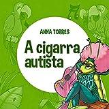 A CIGARRA AUTISTA (Portuguese Edition)