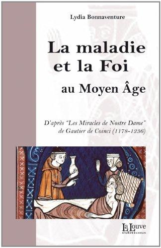 La maladie et la Foi au Moyen Age : D'après les