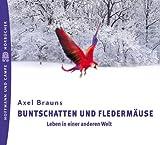 Buntschatten und Fledermäuse, 3 Audio-CDs - Axel Brauns