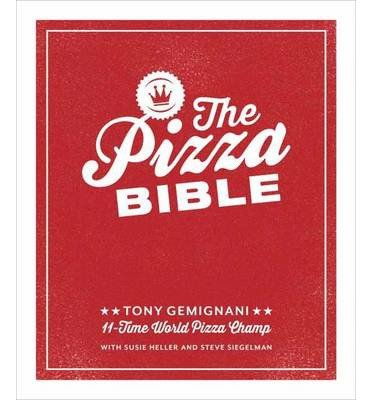 [( The Pizza Bible: The World's Favorite Pizza Styles, from Neapolitan, Deep-Dish, Wood-Fired, Sicilian, Calzones and Focaccia to New York By Gemignani, Tony ( Author ) Hardcover Oct - 2014)] Hardcover