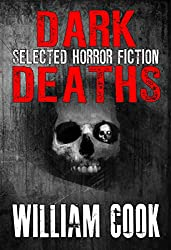 Dark Deaths: Selected Horror Fiction (English Edition)