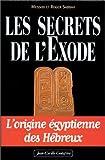 les secrets de l exode l origine ?gyptienne des h?breux