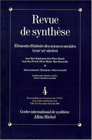 Revue de Synthèse, numéro 4, Octobre-Décembre 1997 : Eléments d'histoire des sciences sociales XVIIIe-XXe siècles