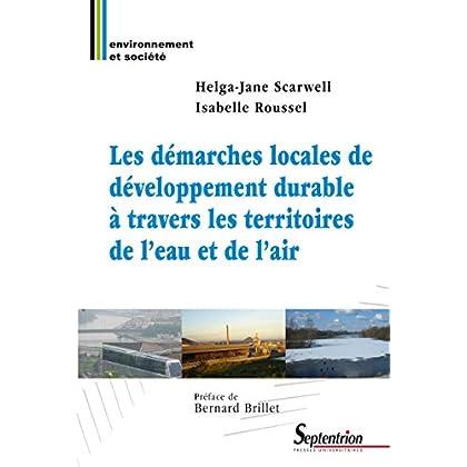 Les démarches locales de développement durable à travers les territoires de l'eau et de l'air (Environnement et société)