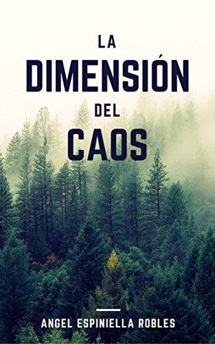 La dimensión del caos por Ángel Espiniella Robles