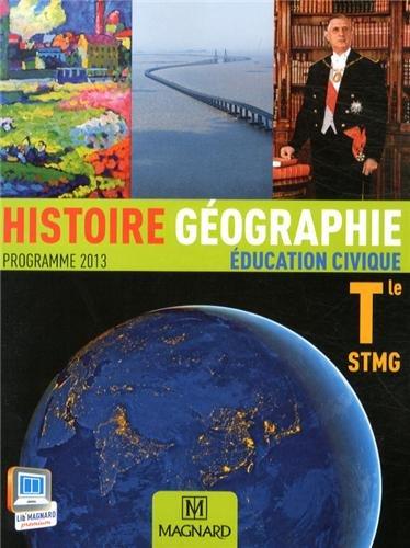 Histoire Géographie Education civique Tle STMG : Programme 2013 par Jean-Jacques Claude, Vincent Doumerc, Collectif