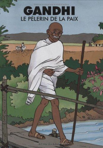 Gandhi : Le Pèlerin de la paix