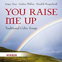 You raise me up: Traditional Celtic Songs