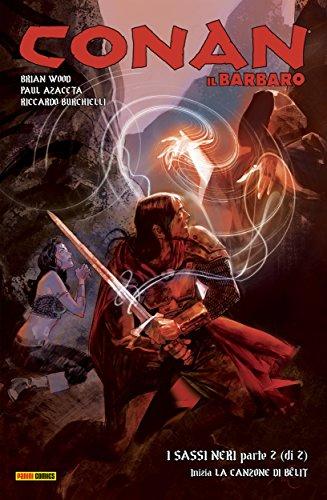 Conan il Barbaro 11. I Sassi Neri & La canzone di Bêlit (Italian Edition) (Conan Wood Brian)