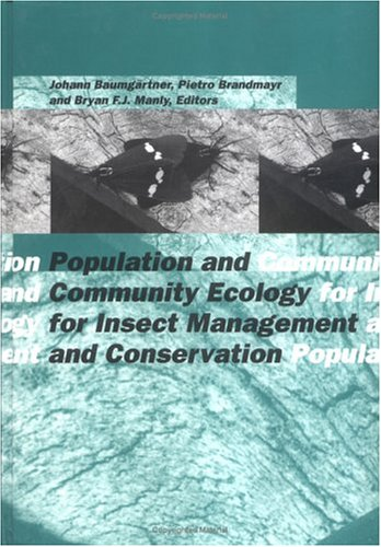 Population and Community Ecology for Insect Management and Conservation: Proceedings of the Ecology and Population Dynamics Section/20th International Congress, Florence, 25-31 August 1998