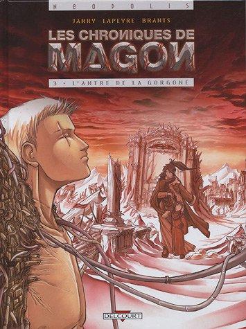 Les chroniques de Magon, Tome 3 : L'antre de la Gorgone