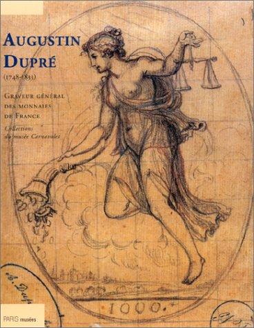 Augustin Dupré (1748-1833), graveur général des monnaies de France