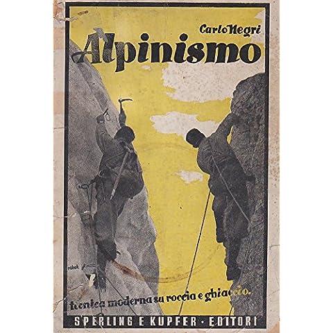 Alpinismo. Tecnica moderna su roccia e ghiaccio (disegni dell'autore) - Autori Roccia