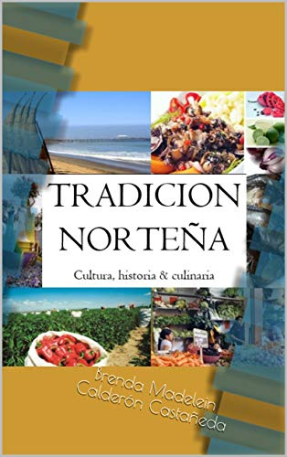 Tradición Norteña: Cultura, historia & culinaria (Libros de cocina ...