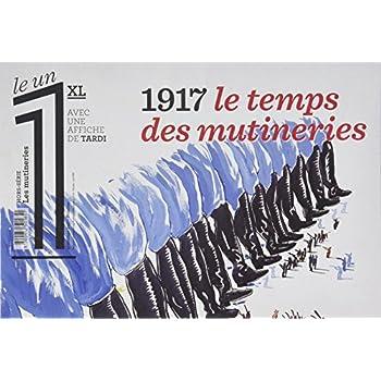 Hors série 1917 Le temps des mutineries