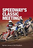 Speedway's Classic Meetings (Tempus Sport)