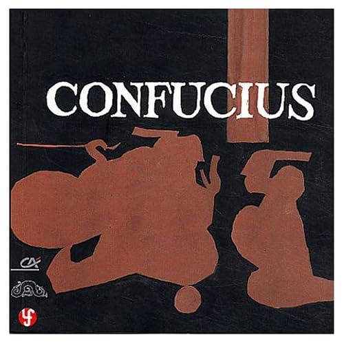Confucius : La vie bien étrange d'un grand sage