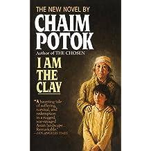 I am the Clay by Chaim Potok (2002-06-01)