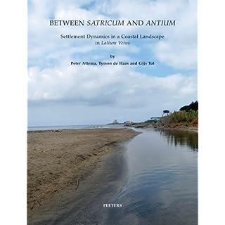 Between Satricum and Antium: Settlement Dynamics in a Coastal Landscape in Latium Vetus (Babesch Supplementa) by P Attema (2011-06-08)