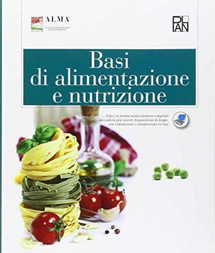 Basi di alimentazione e nutrizione. Per gli Ist. professionali. Con espansione online