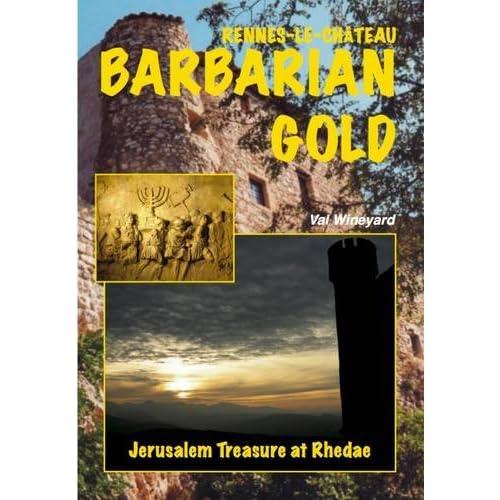 Barbarian Gold: Jerusalem Treasure at Rhedae