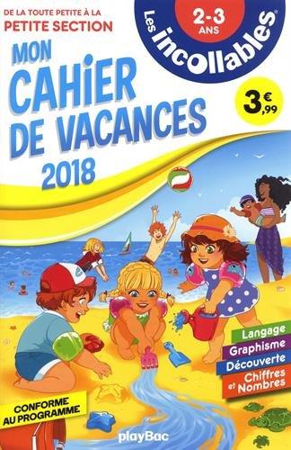 Les incollables - Cahier de vacances 2018 - De la TPS à la PS par Collectif