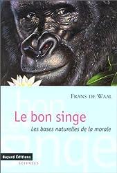 Le bon singe : Les bases naturelles de la morale