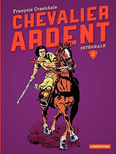 Chevalier Ardent - L'Intégrale (Tome 2): La Harpe sacrée - Le Secret du roi Arthus - Le Trésor du mage - La Dame des sables (Chevalier Ardent - Les intégrales (Nouvelle édition 2013))