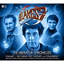 The Liberator Chronicles: Volume 1 (Blake's 7) by Guerrier, Simon, Fairs, Nigel, Anghelides, Peter Published by Big Finish Productions Ltd (2012)