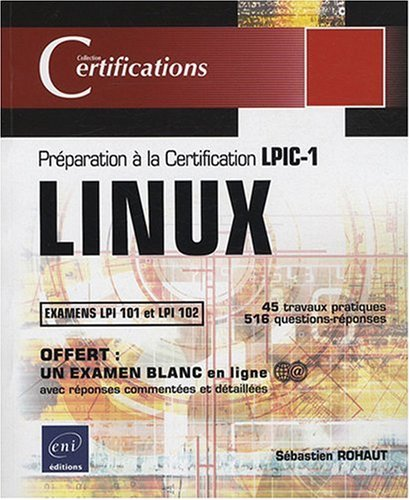 LINUX - Préparation à la certification LPIC-1 (examens LPI 101 et LPI 102) par Sébastien Rohaut