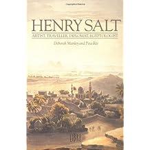 Henry Salt: Artist, Traveller, Diplomat, Egyptologist