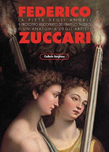 Federico Zuccari. La Pietà degli angeli. Il prototipo riscoperto del fratello Taddeo e un'anatomia degli artisti