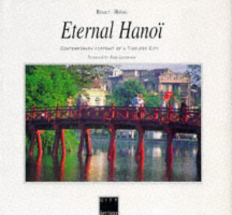 Eternal Hanoi: Contemporary Portrait of a Timeless City