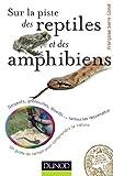 Image de Sur la piste des reptiles et des amphibiens : Serpents, grenouilles, l