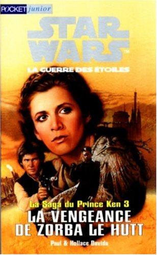 Star Wars, tome 3. La vengeance de Zorba le Hutt