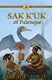 The Controversial Mayan Queen, Sak K'uk of Palenque by Leonide Martin front cover