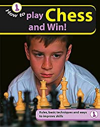 Play Chess and Win. (How To.)