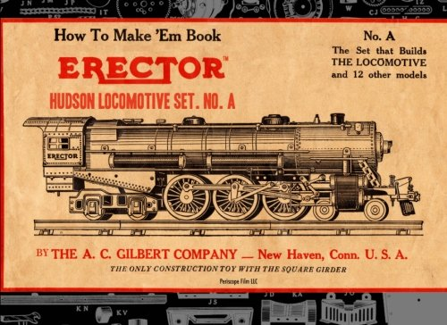 How to Make 'Em Book Erector Hudson Locomotive Set. No. A por The A.C. Gilbert Company