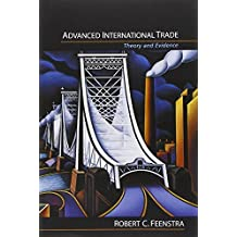 Advanced International Trade: Theory and Evidence by Robert C. Feenstra (2003-12-22)