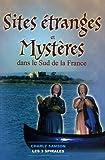 Sites étranges et mystères du sud de la France