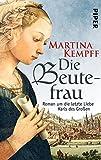 Die Beutefrau: Roman um die letzte Liebe Karls des Großen